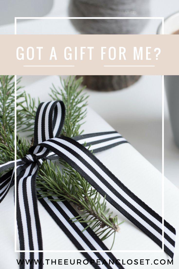 Got a Gift for Me? - The European Closet