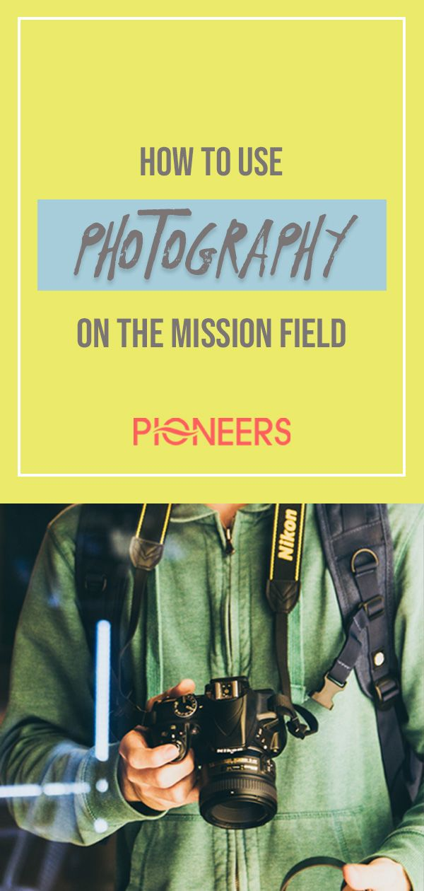How to use photography on the mission field  Are you gifted