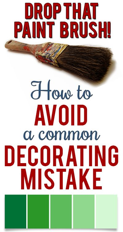 Practical advice to avoid the one mistake that makes decorating more difficult that it has to be!: