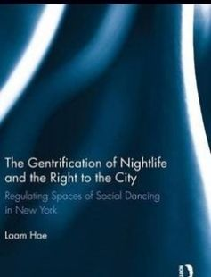 The Gentrification of Nightlife and the Right to the City: Regulating Spaces of Social Dancing in New York free download by Laam Hae ISBN: 9780415890359 with BooksBob. Fast and free eBooks download.  The post The Gentrification of Nightlife and the Right to the City: Regulating Spaces of Social Dancing in New York Free Download appeared first on Booksbob.com.