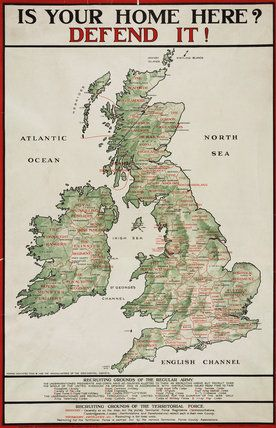 Is Your Home Here? Defend It!/ WWI recruiting poster w/ map of the British Isles (UK and Ireland) / Imperial War Museum collection, London, UK