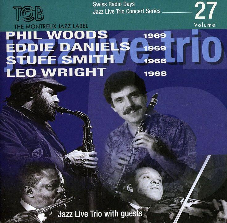 Phil Woods - Swiss Radio Days: Vol. 27