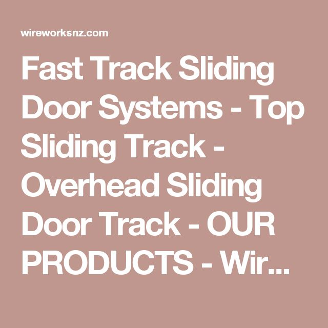 Fast Track Sliding Door Systems - Top Sliding Track - Overhead Sliding Door Track - OUR PRODUCTS - Wire Works New Zealand - Fencing Suppliers