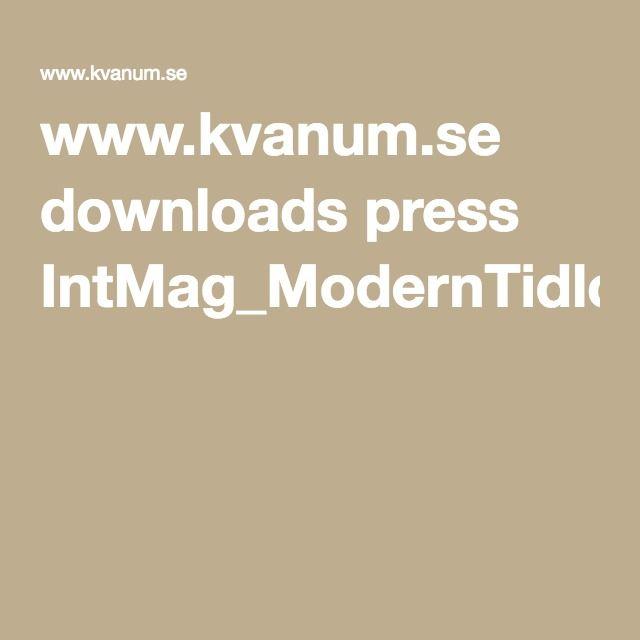 www.kvanum.se downloads press IntMag_ModernTidlos_1_12_lr.pdf