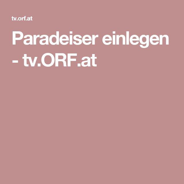 Paradeiser einlegen - tv.ORF.at