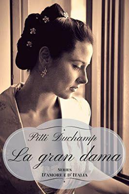 Pitti DuChamp La gran dama #selfpublishing #romancestorico, #recensione,   Sognando tra le Righe: LA GRAN DAMA  Pitti Duchamp   Recensione
