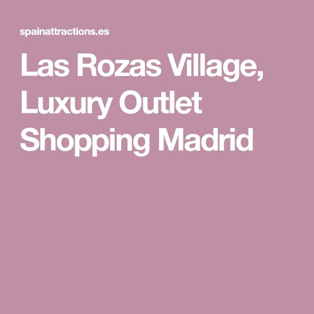 Las Rozas Village, Luxury Outlet Shopping Madrid