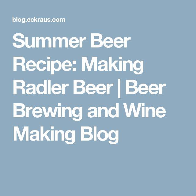 Summer Beer Recipe: Making Radler Beer | Beer Brewing and Wine Making Blog