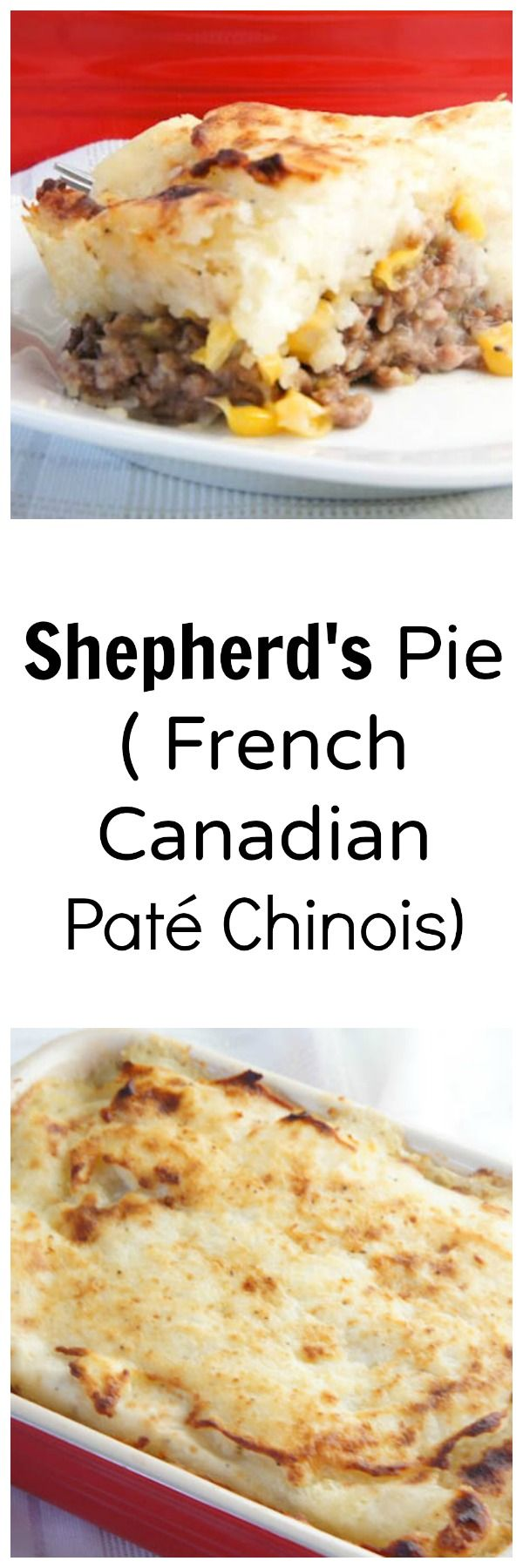 For Canada - Paté Chinois, a traditional French Canadian Shepherd's Pie