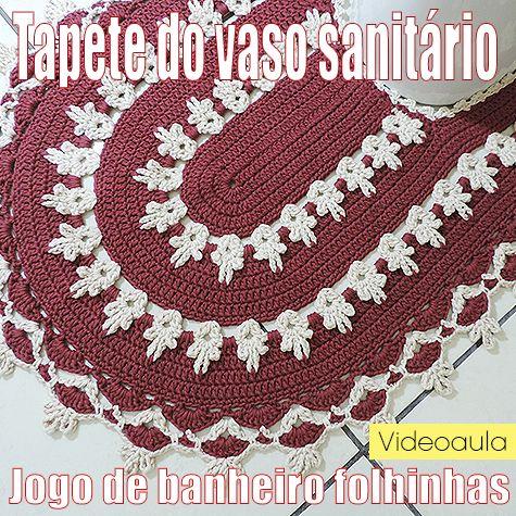 """TAPETE DO VASO SANITÁRIO – JOGO DE BANHEIRO FOLHINHAS """"VIDEOAULA"""""""