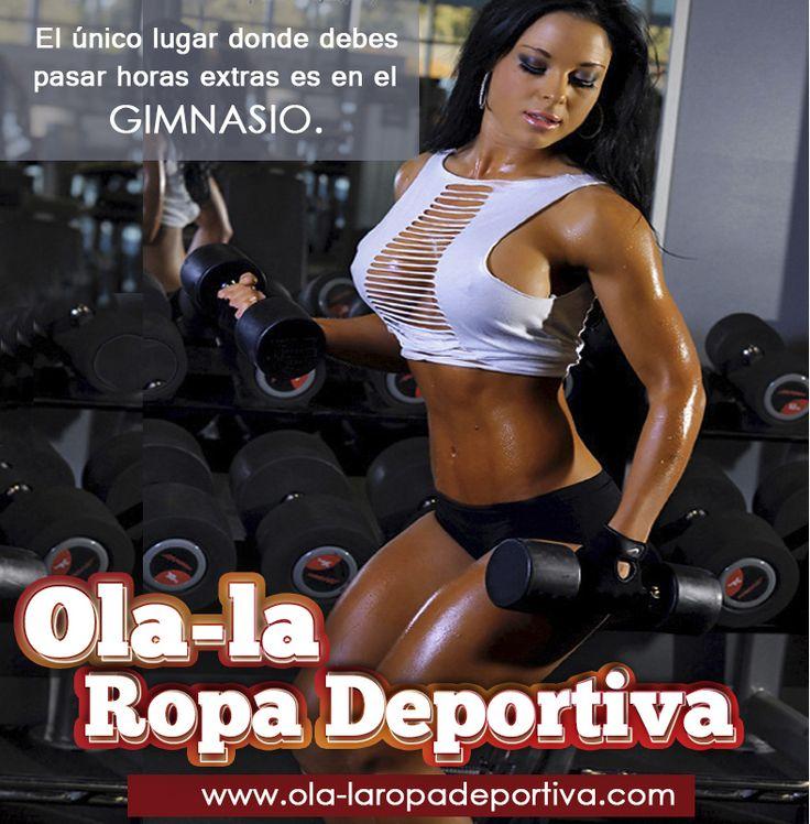 El único lugar donde debes pasar horas extras es en el gimnasio.  http://www.ola-laropadeportiva.com/  #Dedicación #Esfuerzo #Motivación #Fitness #Colombia #Cartagena