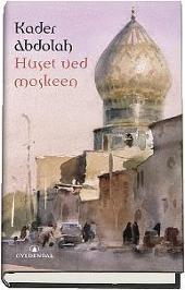 Huset ved moskeen av Kader Abdolah
