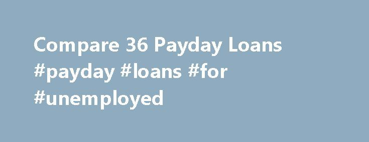 Compare 36 Payday Loans #payday #loans #for #unemployed http://nef2.com/compare-36-payday-loans-payday-loans-for-unemployed/  #payday loan direct lender # Find A Lender In Your State! 2015 Payday Loan Rankings * Costs vary by state. Cost shown are based on pricing for Delaware residents when available. Check each lender's website for updated information. Some lenders will not provide pricing data until an application is completed. What Are Payday Loans Payday...