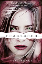 Fractured  By Teri Terry  Book two in the Slated series.  How do you know where to go when you don't remember where you came from?