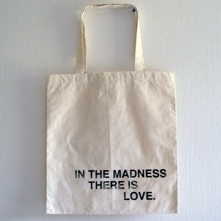 """""""In the madness there is love"""" tote bag"""