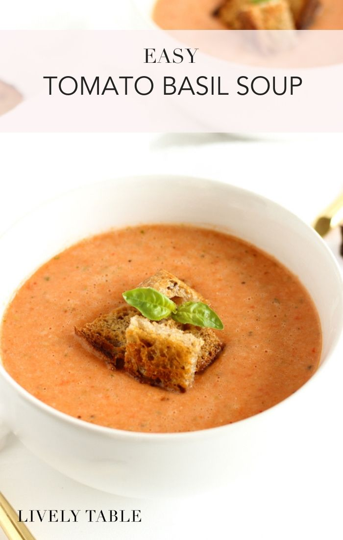 Easy Tomato Basil Soup Recipe Recipes Tomato Basil Soup Easy Real Food Recipes