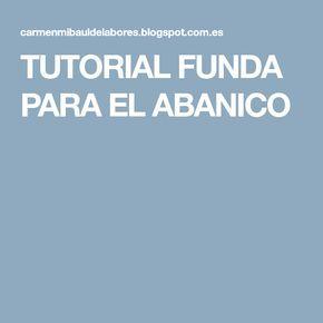 TUTORIAL FUNDA PARA EL ABANICO