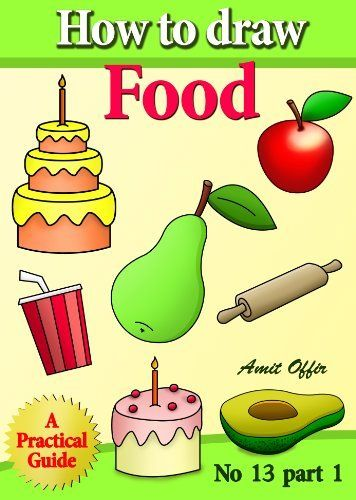 How to Draw Food (how to draw comics and cartoon characters) by amit offir, http://www.amazon.com/dp/B00BHE6I3G/ref=cm_sw_r_pi_dp_Ipovsb1CX1SDK