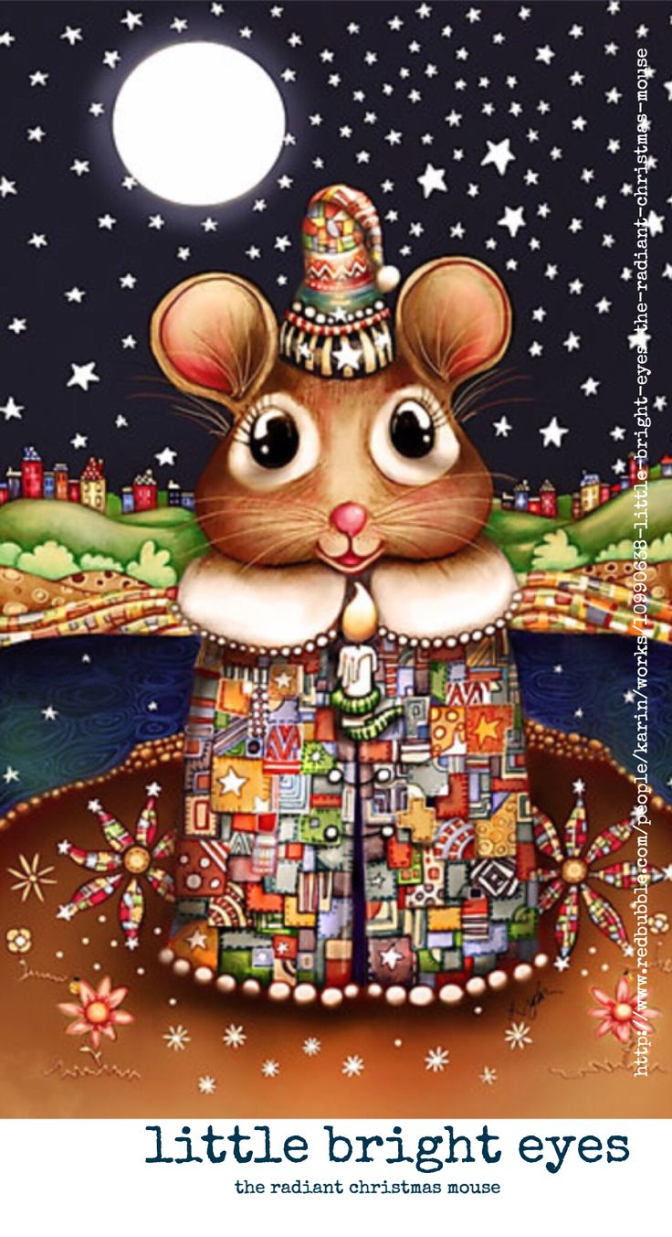 Little Bright Eyes the Radiant Christmas Mouse by Cassidy (Karin) Taylor. Prints, cards, etc. http://www.redbubble.com/people/karin/works/10990638-little-bright-eyes-the-radiant-christmas-mouse