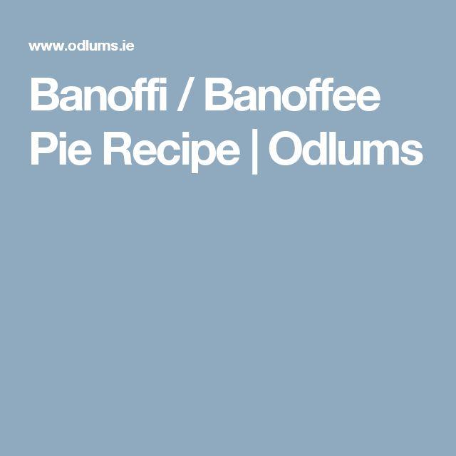 Banoffi / Banoffee Pie Recipe   Odlums