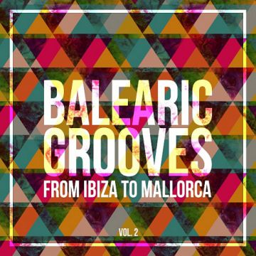 Balearic Grooves (From Ibiza to Mallorca) Vol 2 (2016) - http://cpasbien.pl/balearic-grooves-from-ibiza-to-mallorca-vol-2-2016/