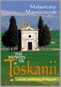Mój pierwszy rok w Toskanii- Małgorzata Matyjaszczyk