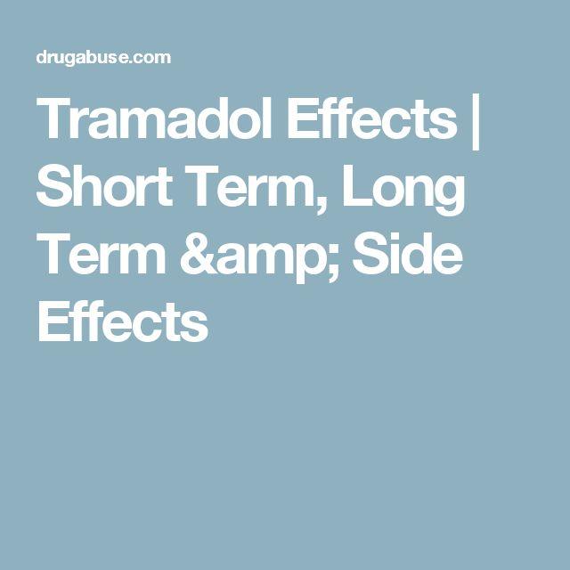 Tramadol Effects   Short Term, Long Term & Side Effects