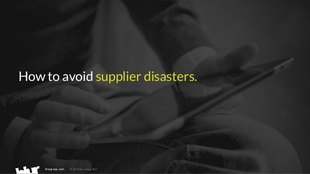 How to avoid supplier disasters