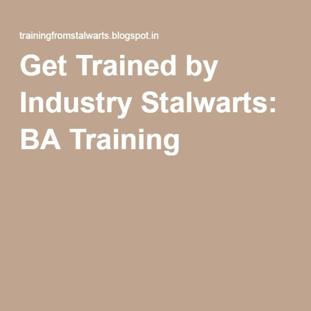Get Trained by Industry Stalwarts: BA Training