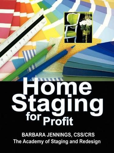 Home Staging For Profit How To Start And Grow A Six Figure Business