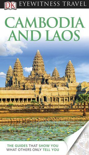 Cambodia & Laos (EYEWITNESS TRAVEL GUIDE) « LibraryUserGroup.com – The Library of Library User Group
