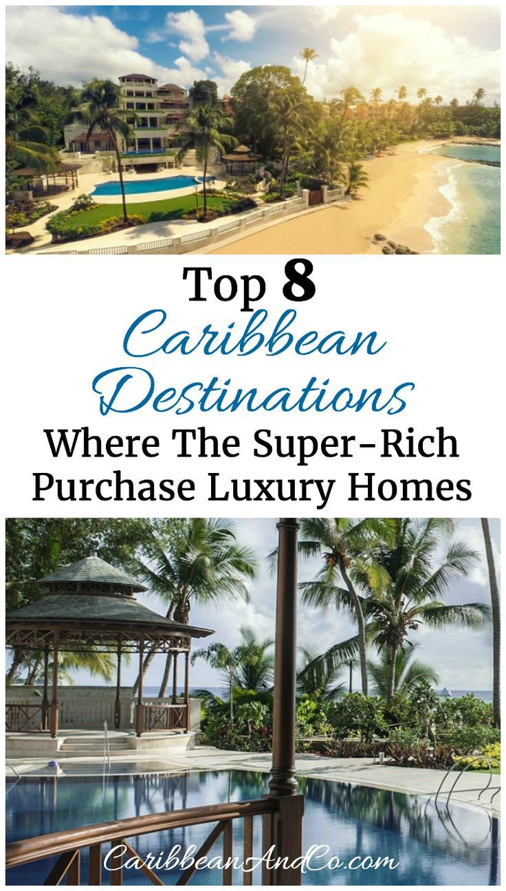 Top 8 Caribbean Destinations Where The Super-Rich Purchase Luxury Homes