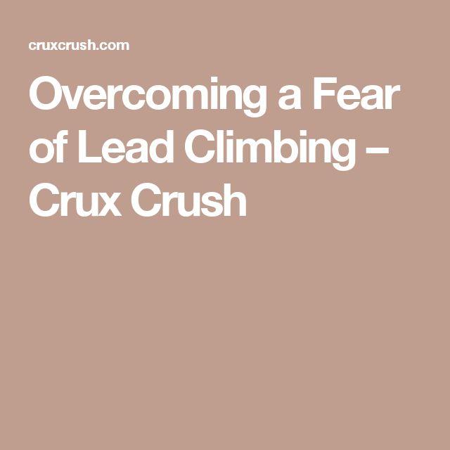 Overcoming a Fear of Lead Climbing – Crux Crush