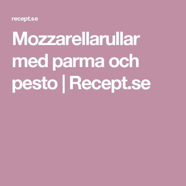 Mozzarellarullar med parma och pesto | Recept.se
