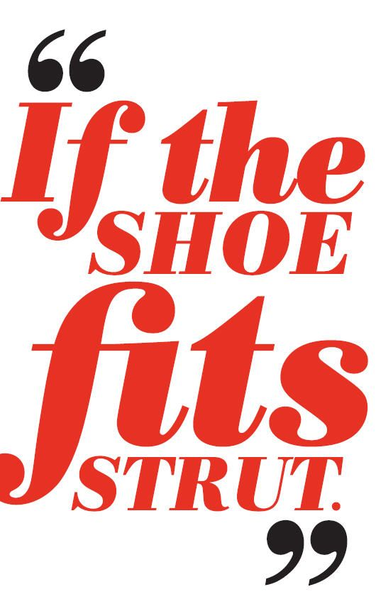 If the shoe fits, strut. #OBSW #quote #confidence
