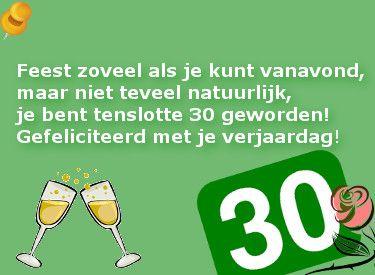 Mooi verjaardagswens voor een 30ste verjaardag: Feest zoveel als je kunt vanavond! op Verjaardag-Gedicht.nl