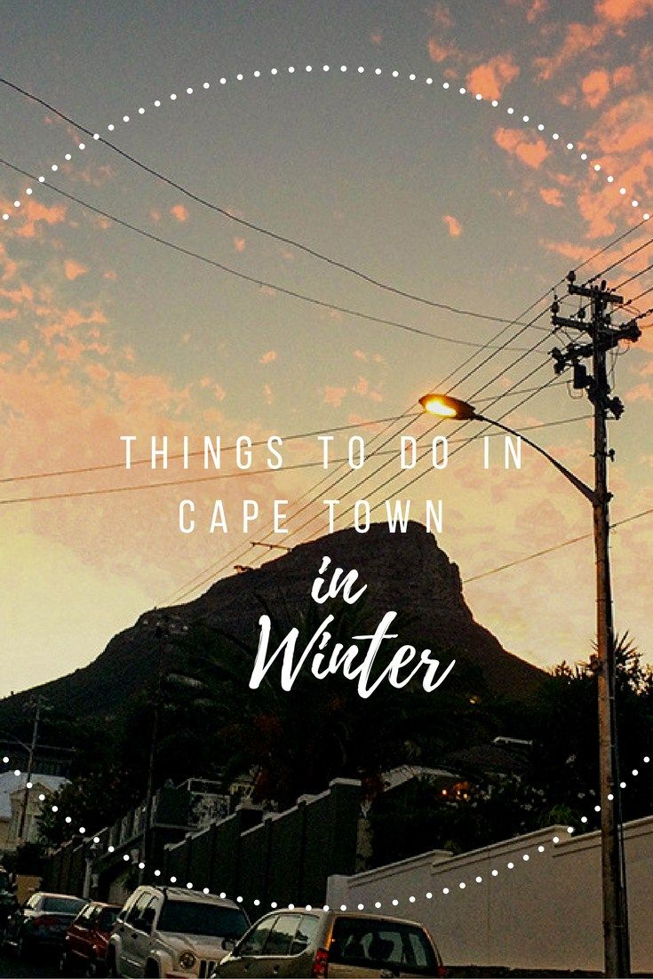 Some of the best things to do in Cape Town in winter and why it is such an underrated season - Winter is the new summer in South Africa!