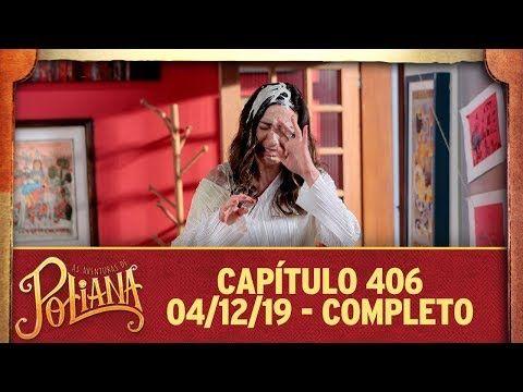 As Aventuras De Poliana Capitulo 406 04 12 19 Completo