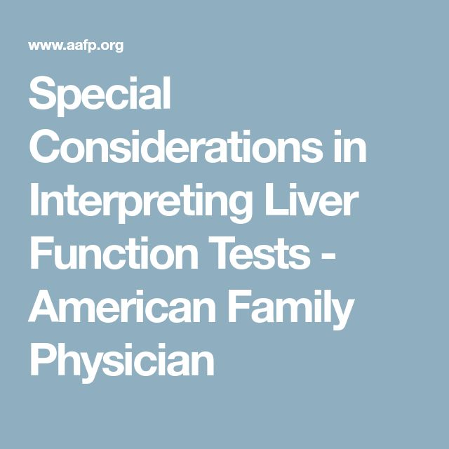 Special Considerations in Interpreting Liver Function Tests - American Family Physician