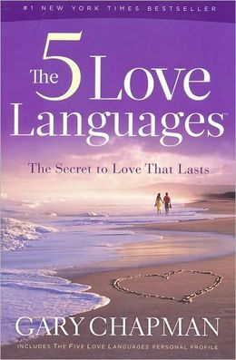 The Five Love Languages: quality time, words of affirmation, gifts, acts of service, or physical touch
