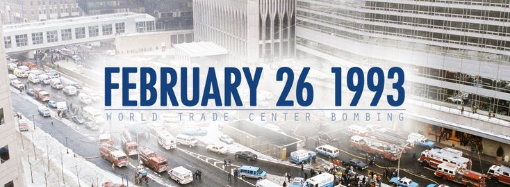 """Reintroducing """"February 26, 1993 – World Trade Center Bombing"""" Online Exhibit - In commemoration of the upcoming 25th anniversary, explore the first attack on the World Trade Center, and its effects on 9/11 years later."""