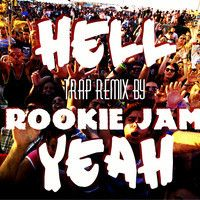 Tony Junior - Hell Yeah (Rookie Jam Festival Trap Remix) *FREE DOWNLOAD* by TonyJunior on SoundCloud