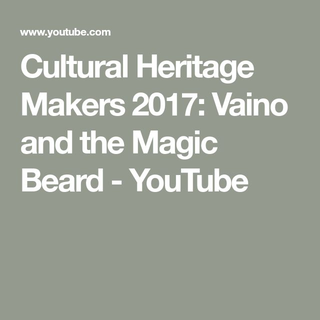 Cultural Heritage Makers 2017: Vaino and the Magic Beard - YouTube