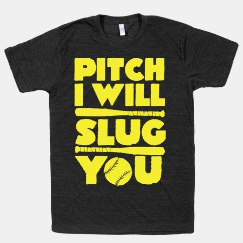 Pitch I Will Slug You!  #softball #funny  #sassy