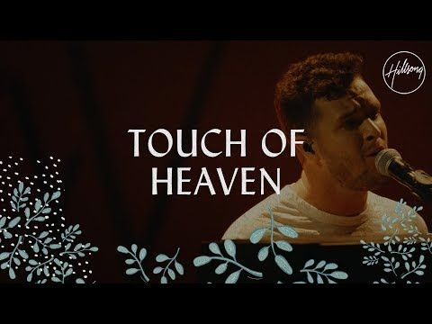 Touch Of Heaven - Hillsong Worship - YouTube | Play