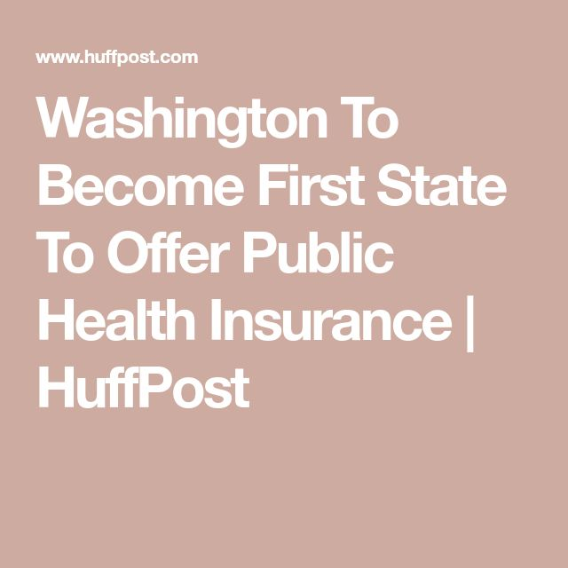 Washington To Become First State To Offer Public Health Insurance