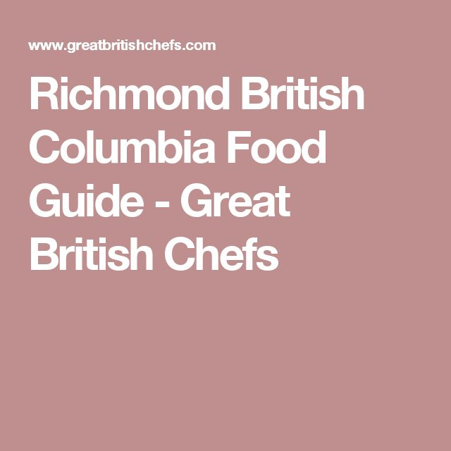Richmond British Columbia Food Guide - Great British Chefs