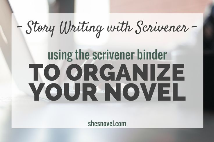 How I Use Scrivener to Write a Novel Part Two
