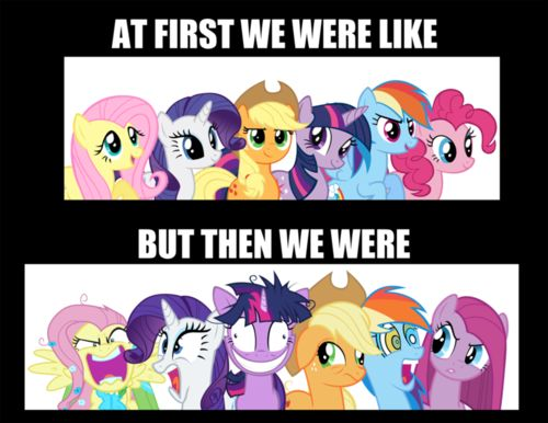 MLP At first we were like...