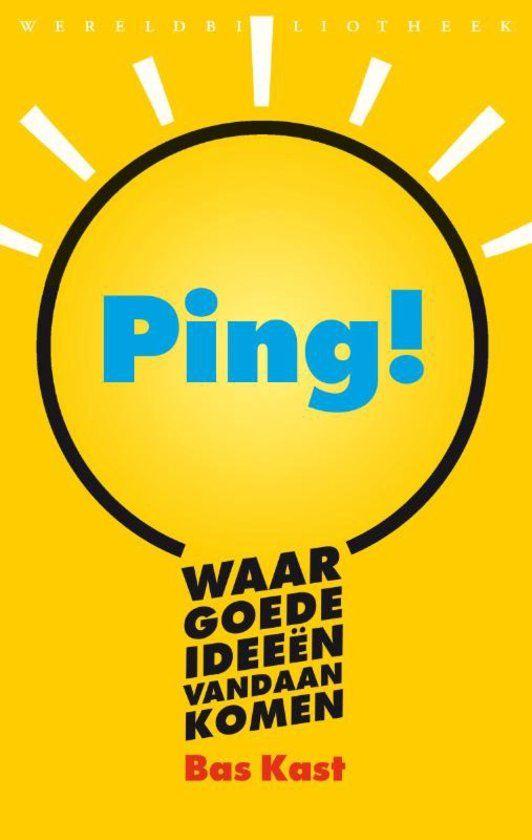 Ping! : waar goede ideeën vandaan komen -  Kast, Bas -  plaats 419 # Toegepaste psychologie